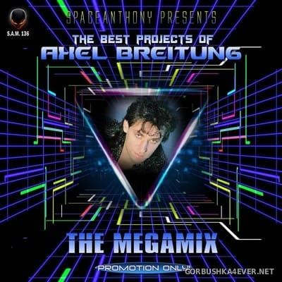 The Best Projects Of Axel Breitung Megamix [2017] By SpaceAnthony