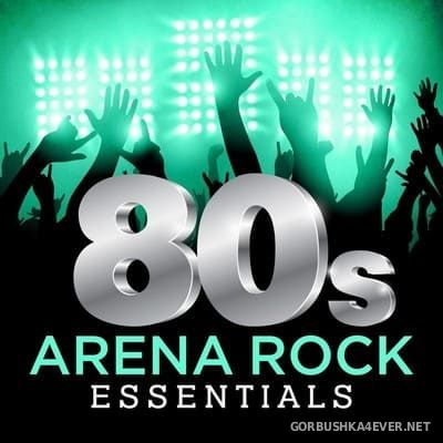 80s Arena Rock Essentials [2017]