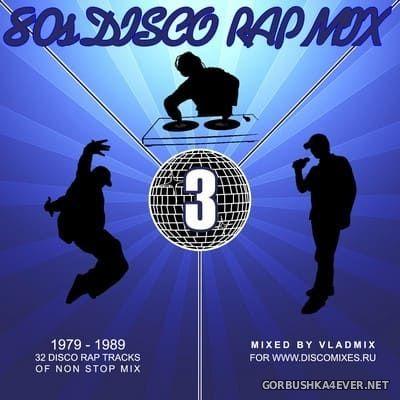 80s Disco Rap Mix 3 [2017] by Vladmix