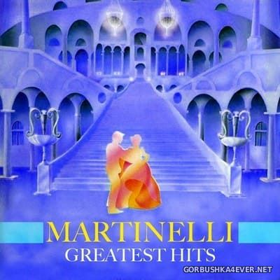 Martinelli - Greatest Hits [2017] Deluxe Edition