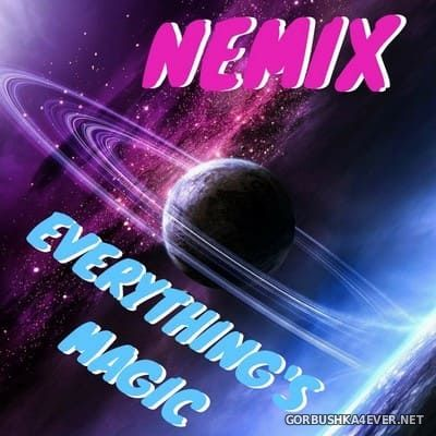 NEMIX - Everything's Magic [2017]