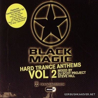 Black Magic - Hard Trance Anthems vol 2 [2005] / 2xCD / Mixed By DJ Scot Project & Steve Hill