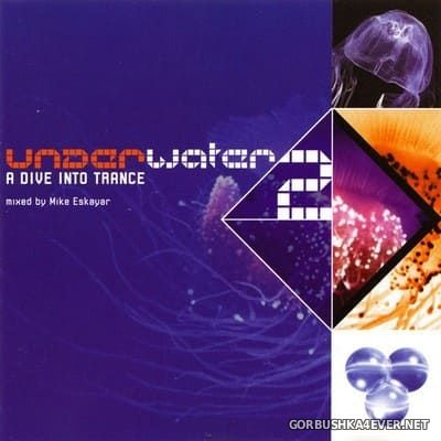 Underwater 2 - A Dive Into Trance [1999] Mixed By Mike Eskayar