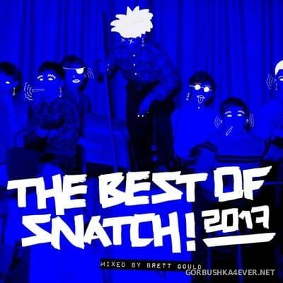 The Best of Snatch 2017 (Mixed by Brett Gould) [2017]