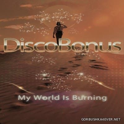 DiscoBonus - My World Is Burning [2018]