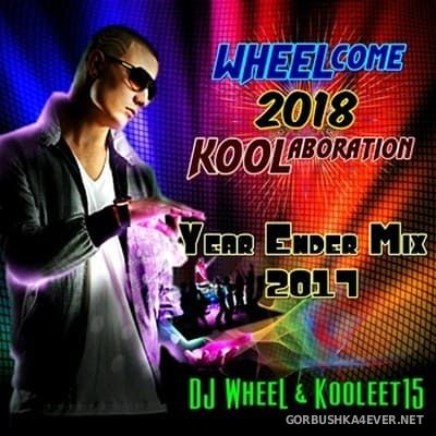 WHEELcome 2018 KOOLaboration Mix [2017] by DJ Wheel & Kooleet15