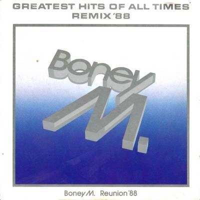 Boney M - Greatest Hits Of All Times: Remix '88 [1988]