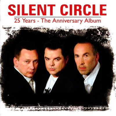 Silent Circle - 25 Years: The Anniversary Album [2010]