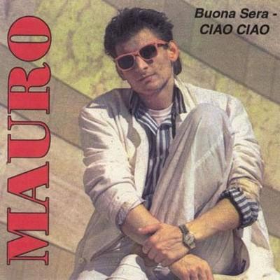 Mauro - Buona Sera - Ciao Ciao [1987]