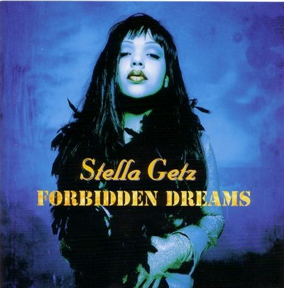 Stella Getz - Forbidden Dreams [1994]
