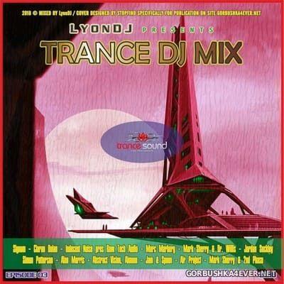 LyonDJ - Trance DJ Mix 2018.3