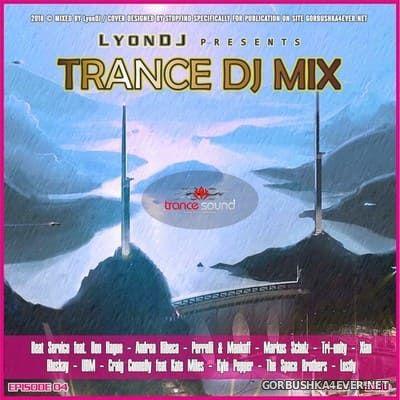 LyonDJ - Trance DJ Mix 2018.4