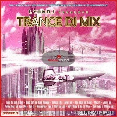 LyonDJ - Trance DJ Mix 2018.1