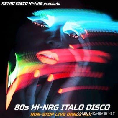 Non-Stop 80s HiNRG & ItaloDisco Live Dance Mix [2017] by M45PLEAKIRA