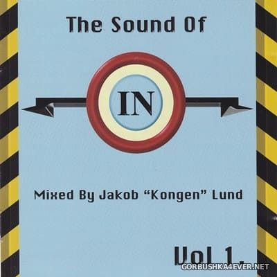 The Sound of IN vol 1 [1999] Mixed by Jakob ''Kongen'' Lund