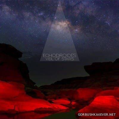 EchoDroides - Veil of Stars [2018]