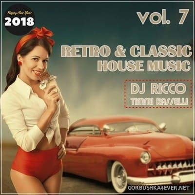 DJ Ricco & Timmi Rasselli - Retro & Classic House Music vol 7