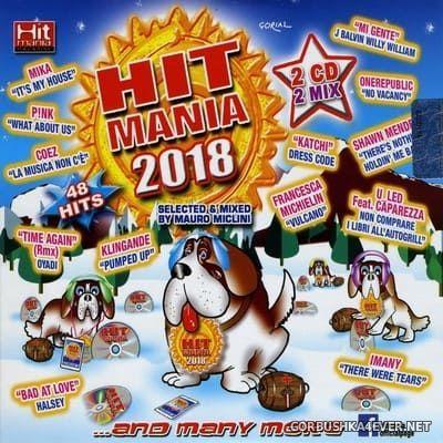 Hit Mania 2018 [2017] / 2xCD / Mixed by Mauro Miclini