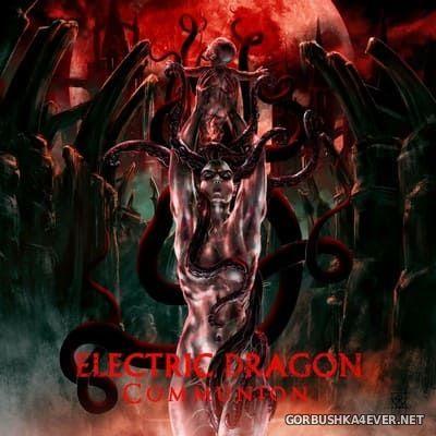 Electric Dragon - Communion [2018]