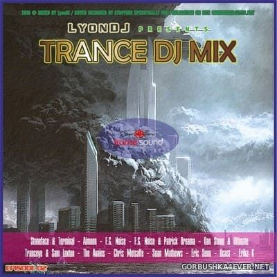 LyonDJ - Trance DJ Mix 2018.2