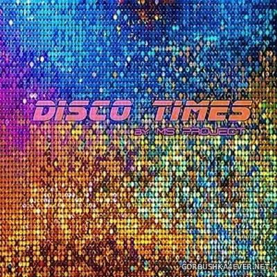 Ms Project - Disco Times [2018]