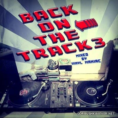 Back On The Track III [2018] Mixed by Vinyl Maniac DJ