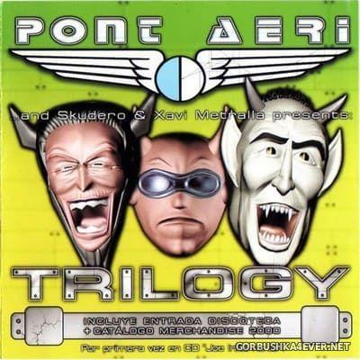 [Bit Music] Pont Aeri Trilogy [1999] / 3xCD / Mixed by Skudero & Xavi Metralla