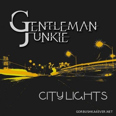 Gentleman Junkie - City Lights [2018]