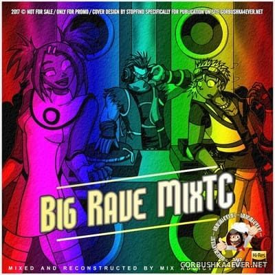 Big Rave MixTC [2017] Mixed By Mix Addict