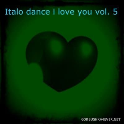 Italo Dance - I Love You vol 5 (The Best Italo Dance in the World) [2014]