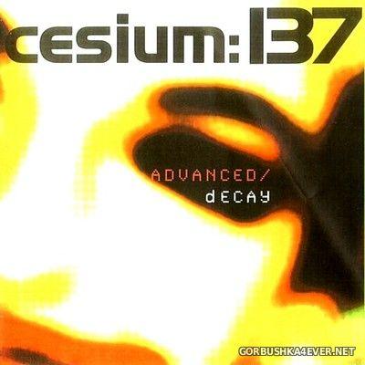 Cesium 137 - Advanced / Decay [2001]