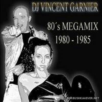 DJ Vincent Garnier - 80s Megamix (1980-1985)