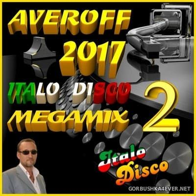 Italo Disco Megamix 2 [2017] by Averoff
