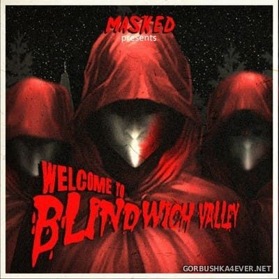 Masked - Welcome To Blindwich Valley [2017]