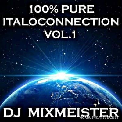 DJ Mixmeister - 100% Pure Italoconnection vol 1 [2018]