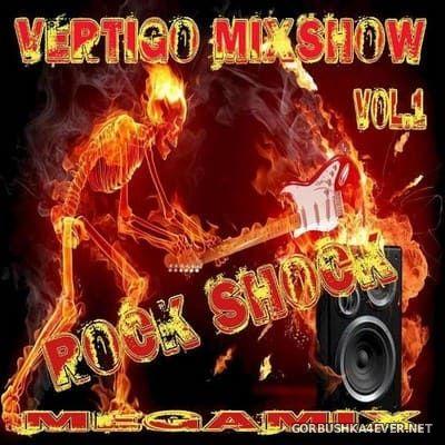 Vertigo MixShow Rock Shock Megamix vol 1 [2017]