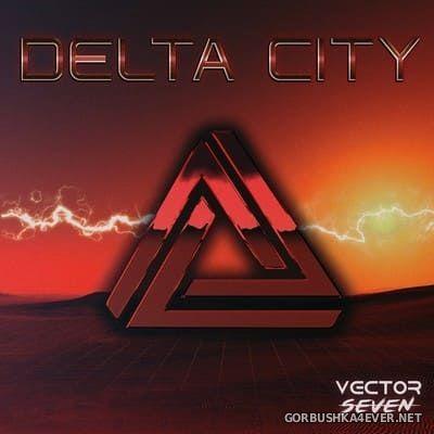 Vector Seven - Delta City [2017]