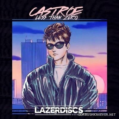 Castroe - Less Than Zero [2018]