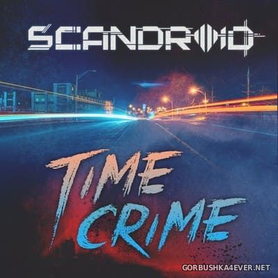Scandroid - Time Crime [2018]
