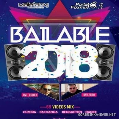 DVJ DureK & DVJ ZerO - Bailable Video Mix 2018 / Audio Version