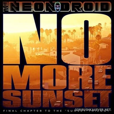 The Neon Droid - No More Sunset [2017]