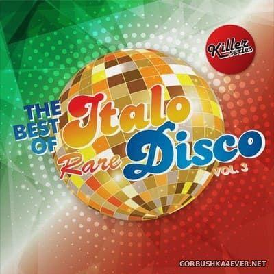 The Best Of Rare Italo Disco vol 3 [2017]