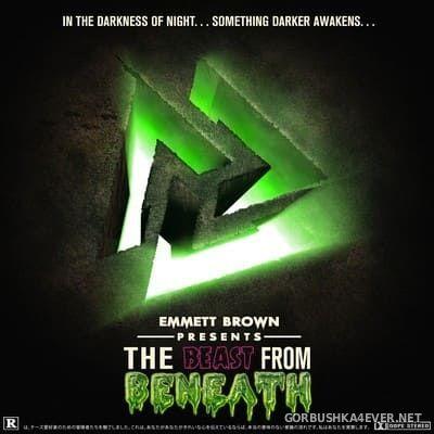 EMMETT BROWN - The Beast From Beneath [2017]
