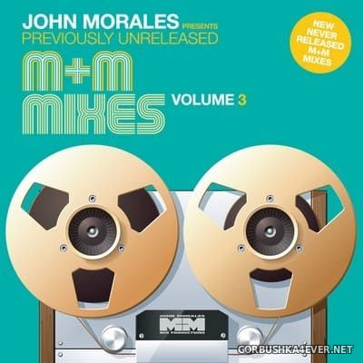 John Morales presents The M+M Mixes vol 3 [2013]