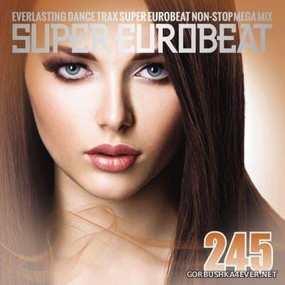 Super Eurobeat vol 245 [2017] Non-Stop Mega Mix