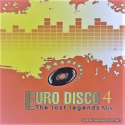 Euro Disco - The Lost Legends Mix vol 4 [2018] by Only Mix