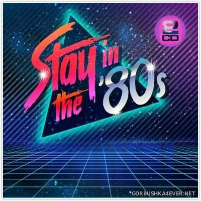Stay In The 80's [2018] / 2xCD