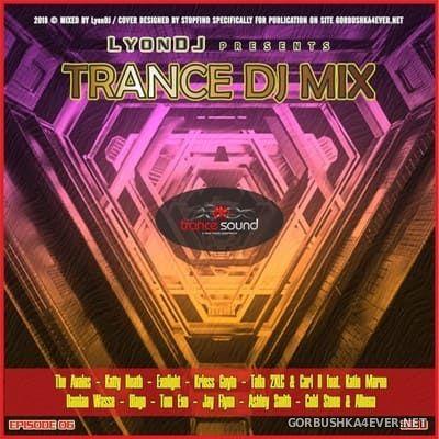 LyonDJ - Trance DJ Mix 2018.6