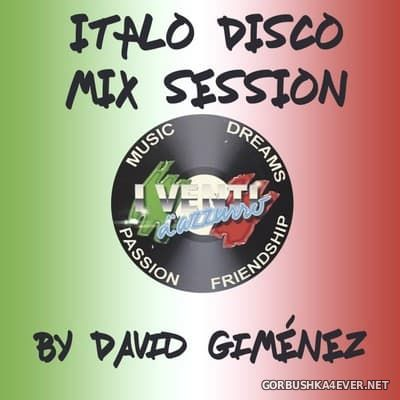 Italo Disco Mix Session 2017 by David Gimenez