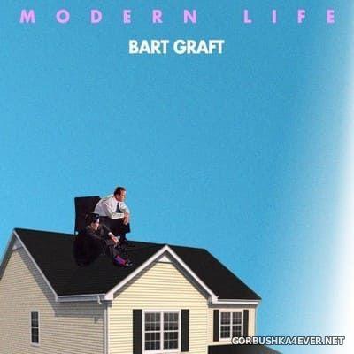 Bart Graft - Modern Life [2018]